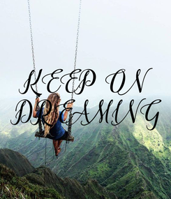 Poster: KEEP ON  DREAMING