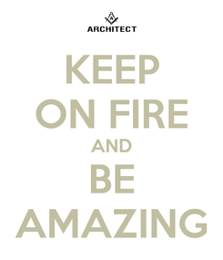 Poster: KEEP ON FIRE AND BE AMAZING