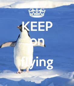 Poster: KEEP on  flying