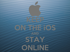 Poster: KEEP ON THE iOS AND STAY ONLINE
