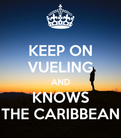 Poster: KEEP ON VUELING AND KNOWS THE CARIBBEAN