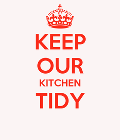 Poster: KEEP OUR KITCHEN TIDY
