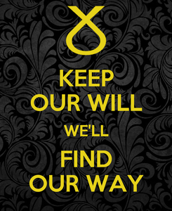 Poster: KEEP OUR WILL WE'LL FIND OUR WAY