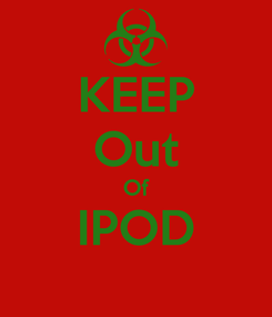 Poster: KEEP Out Of IPOD