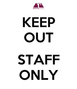 Poster: KEEP OUT  STAFF ONLY