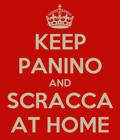 Poster: KEEP PANINO AND SCRACCA AT HOME
