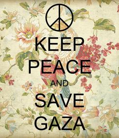 Poster: KEEP PEACE AND SAVE GAZA