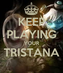 Poster: KEEP PLAYING YOUR TRISTANA