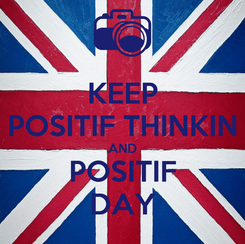 Poster: KEEP POSITIF THINKIN AND POSITIF DAY