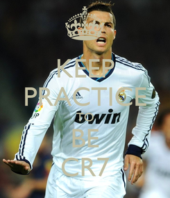 Poster: KEEP PRACTICE TO BE CR7