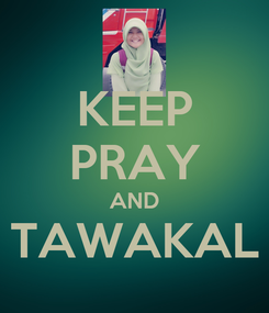 Poster: KEEP PRAY AND TAWAKAL
