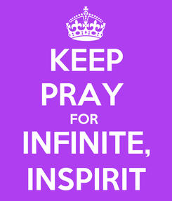 Poster: KEEP PRAY  FOR  INFINITE, INSPIRIT