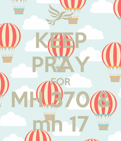 Poster: KEEP PRAY FOR MH 370 & mh 17