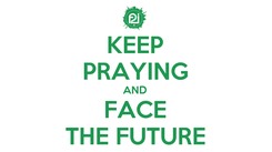 Poster: KEEP PRAYING AND FACE THE FUTURE