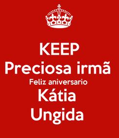 Poster: KEEP Preciosa irmã  Feliz aniversario  Kátia  Ungida
