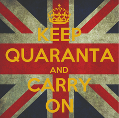 Poster: KEEP QUARANTA AND CARRY ON