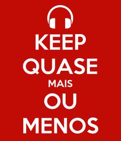Poster: KEEP QUASE MAIS OU MENOS