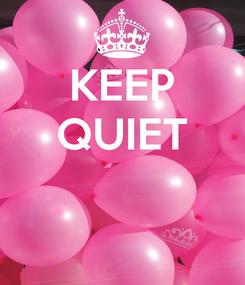 Poster: KEEP QUIET