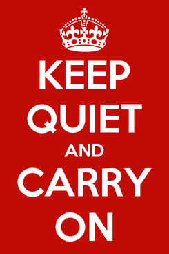 Poster: KEEP QUIET AND CARRY ON