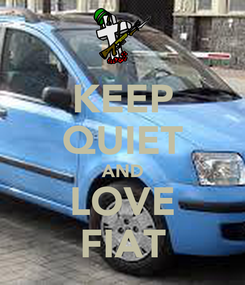 Poster: KEEP QUIET AND LOVE FIAT