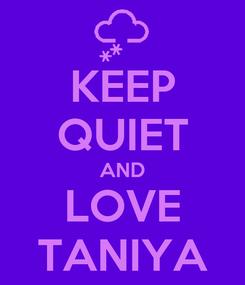 Poster: KEEP QUIET AND LOVE TANIYA