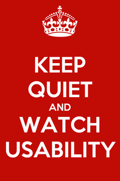 Poster: KEEP QUIET AND WATCH USABILITY