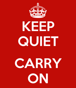 Poster: KEEP QUIET  CARRY ON