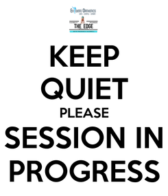 Poster: KEEP QUIET PLEASE SESSION IN PROGRESS