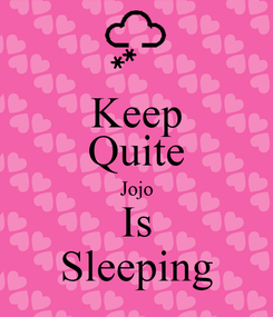 Poster: Keep Quite Jojo Is Sleeping