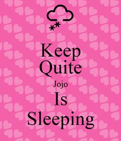 Poster: Keep Quite Jojo Is Sleeping
