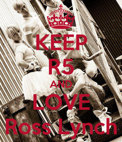 Poster: KEEP R5 AND LOVE Ross Lynch