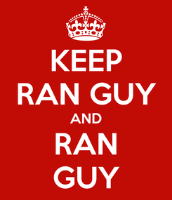 Poster: KEEP RAN GUY AND RAN GUY