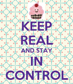 Poster: KEEP REAL AND STAY IN CONTROL