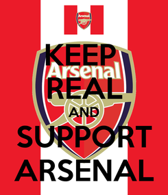 Poster: KEEP  REAL AND SUPPORT ARSENAL