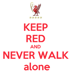 Poster: KEEP RED AND  NEVER WALK   alone