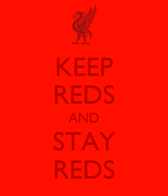 Poster: KEEP REDS AND STAY REDS