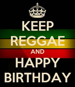 Poster: KEEP REGGAE AND HAPPY BIRTHDAY