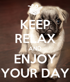Poster: KEEP RELAX AND ENJOY YOUR DAY