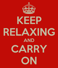 Poster: KEEP RELAXING AND CARRY ON