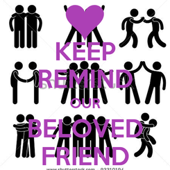 Poster: KEEP REMIND OUR BELOVED FRIEND