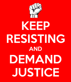 Poster: KEEP RESISTING AND DEMAND JUSTICE