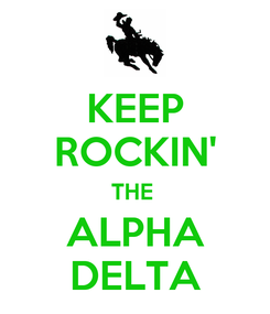 Poster: KEEP ROCKIN' THE  ALPHA DELTA