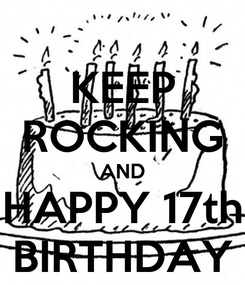 Poster: KEEP ROCKING AND HAPPY 17th BIRTHDAY