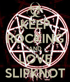 Poster: KEEP ROCKING AND LOVE SLIPKNOT