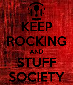 Poster: KEEP ROCKING AND STUFF SOCIETY