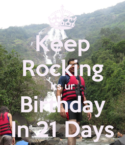 Poster: Keep Rocking Its ur Birthday In 21 Days