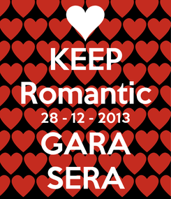 Poster: KEEP Romantic 28 - 12 - 2013 GARA SERA