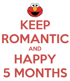 Poster: KEEP ROMANTIC AND HAPPY 5 MONTHS