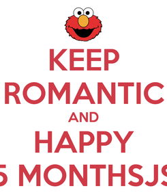 Poster: KEEP ROMANTIC AND HAPPY 5 MONTHSJS