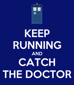 Poster: KEEP RUNNING AND CATCH THE DOCTOR